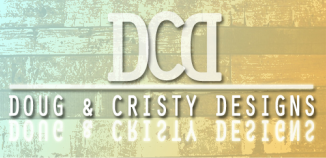 Doug and Cristy Designs